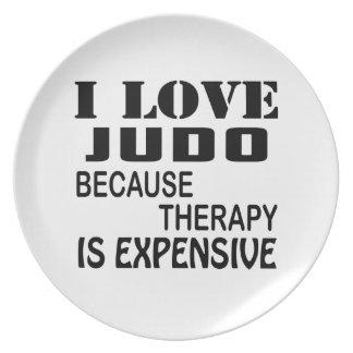 Prato De Festa Eu amo o judo porque a terapia é cara