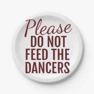 Prato De Papel Por favor não alimente aos dançarinos a placa de