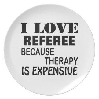 Prato Eu amo o árbitro porque a terapia é cara