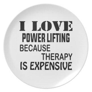 Prato Eu amo o poder que levanta porque a terapia é cara