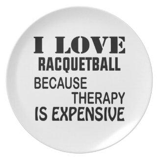 Prato Eu amo o Racquetball porque a terapia é cara
