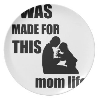 Prato Eu fui feito para esta mamã Lif
