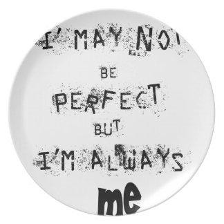 Prato Eu não posso ser perfeito mas sempre mim