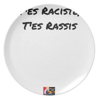 Prato Você ES RACISTA, você ES TORNAR A SENTAR-SE -