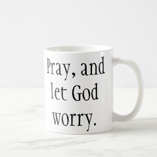 Pray & deixe o deus preocupar-se! Caneca cristã