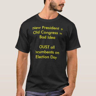 Presidente novo + Congresso idoso = IdeaOUST mau Camiseta