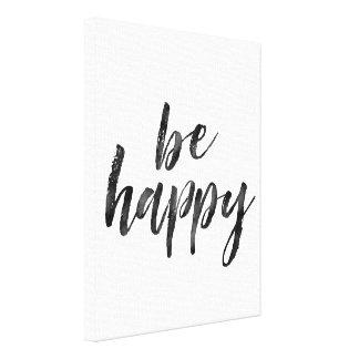 Preto e branco seja citações felizes impressão em canvas