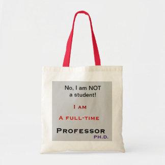 Professor, não, eu não sou um estudante! sacola tote budget
