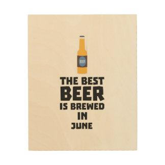 Quadro De Madeira A melhor cerveja é em junho Z1u77 fabricado