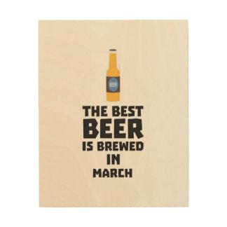 Quadro De Madeira A melhor cerveja é em março Zp9fl fabricado