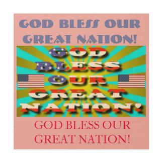 Quadro De Madeira Deus abençoe nossa grande nação!