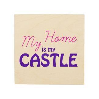 Quadro De Madeira Minha casa é meu castelo