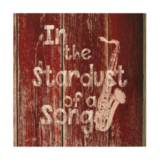 Quadro De Madeira No Stardust de uma canção - rústica