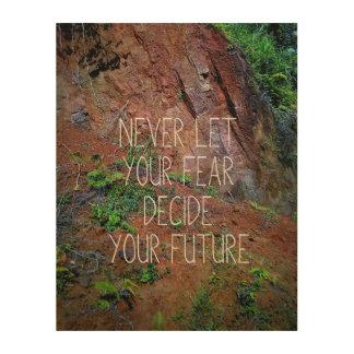 Quadro De Madeira Nunca deixe seu medo decidir seu futuro