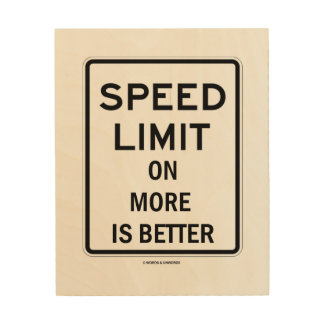 Quadro De Madeira O limite de velocidade em mais é melhor humor do