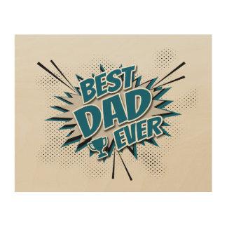 Quadro De Madeira O melhor pai nunca