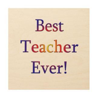 Quadro De Madeira O melhor professor nunca
