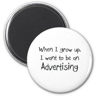 Quando eu me cresço acima queira ser uma propagand imã de refrigerador