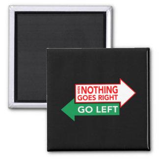Quando nada vai certo vá à esquerda ímã quadrado