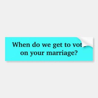 Quando nós conseguimos votar em seu casamento? adesivo para carro