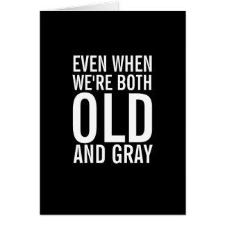 Quando nós formos cartão engraçado velho e