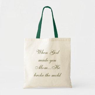 """""""Quando o deus lhe fez a mamã """" Bolsa Para Compra"""