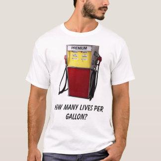Quantas vidas por o galão? camiseta