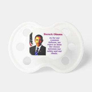 Quanto para a nossa defesa comum - Barack Obama Chupeta