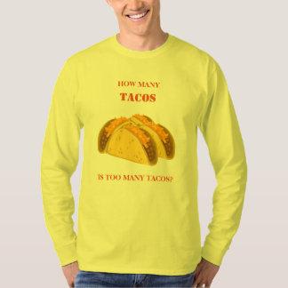 Quanto Tacos é Tacos demais Camiseta