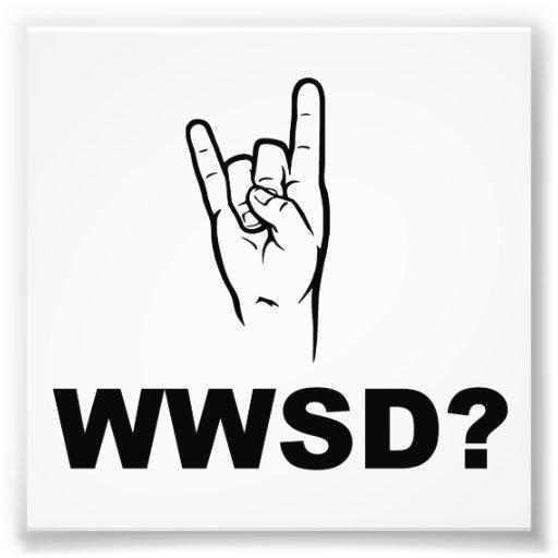 Que a satã faria?  WWSD? Impressão Fotográficas