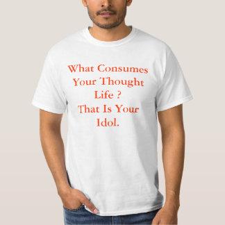 Que consome sua vida do pensamento? Aquele é seu Camiseta