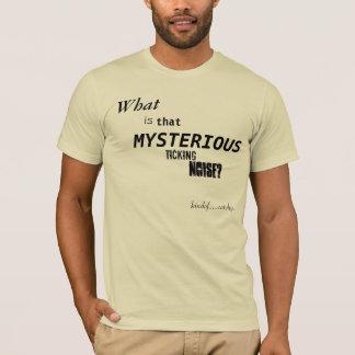 Que é que ruído de tiquetaque misterioso? camiseta