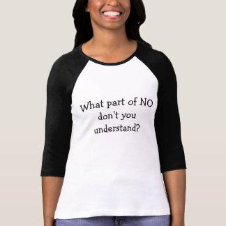 Que parte do NENHUM você não compreende? Camiseta