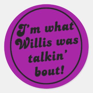 Que você ataque Willis do talkin?  - Etiqueta! Adesivos Redondos