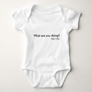 Que você está fazendo? , Twitter do bebê Body Para Bebê