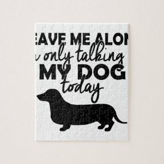 Quebra-cabeça deixe-me sozinho, mim estão falando a meu cão hoje
