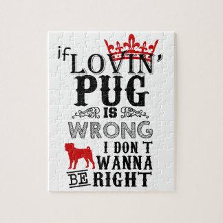 Quebra-cabeça Se o Pug de Lovin é i errado Don´t queira ser