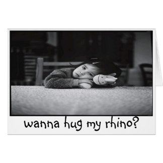 queira abraçar meu rinoceronte? cartão