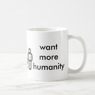 queira mais humanidade caneca de café