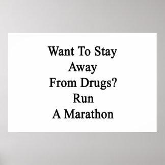 Queira permanecer longe das drogas funcionam uma poster