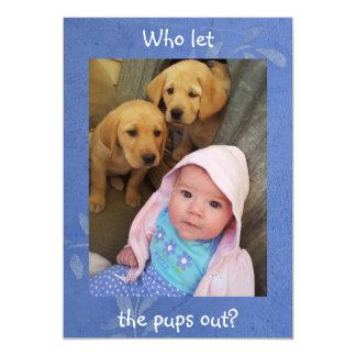 Quem deixou os filhotes de cachorro para fora - convite 12.7 x 17.78cm