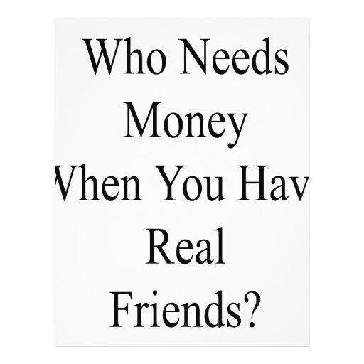 Quem precisa o dinheiro quando você tiver amigos r modelos de panfleto