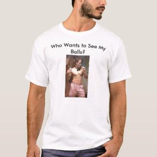 Quem quer ver minhas bolas? camiseta