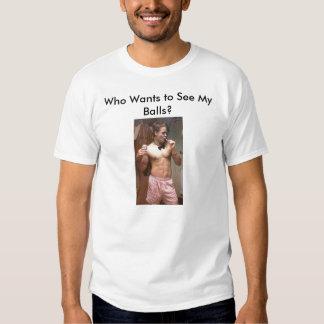 Quem quer ver minhas bolas? tshirt