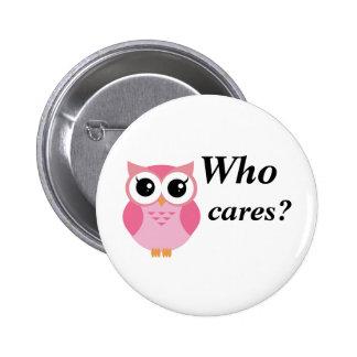 Quem se importa? Coruja cor-de-rosa bonito dos Bóton Redondo 5.08cm