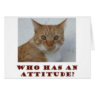 Quem tem um cartão do gato da atitude