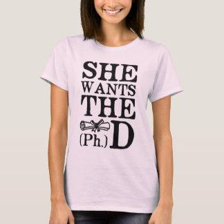 Quer o PhD Camiseta