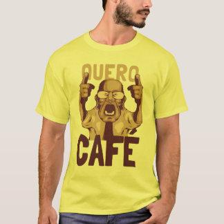 Quero Cafe Camiseta
