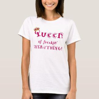 Rainha de tudo camiseta