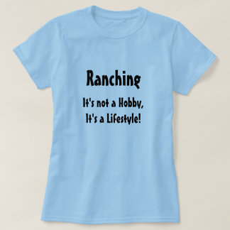 """""""Ranching: Não é um passatempo…"""" Camisa Tshirt"""